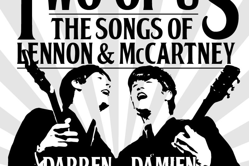 TWO OF US - THE SONGS OF LENNON AND MCCARTNEY BY DAMIEN LEITH AND DARREN COGGAN
